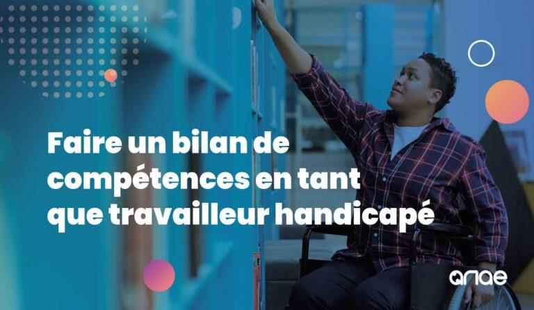 Faire un bilan de compétences en tant que travailleur handicapé, comment ça marche ?