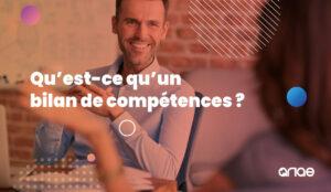 Qu'est-ce que le bilan de compétences ? Définition avec ANAE RH